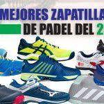 El mejor portal web para comprar Zapatillas de pádel mujer - Los 13 mejores